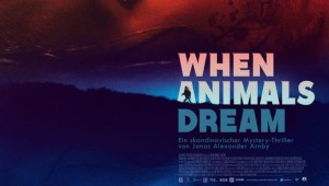When Animals Dream DE Poster