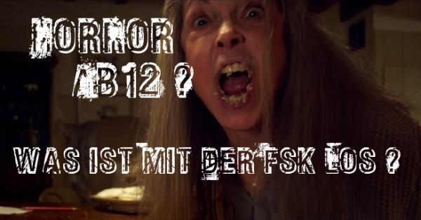 Horror Ab 12 Was Ist Mit Der Fsk Los