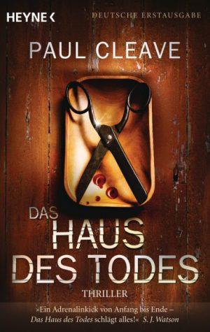 Paul Cleave: DAS HAUS DES TODES