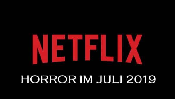 Netflix Horrorkalender Juli 2019