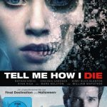 Review: TELL ME HOW I DIE (2016)