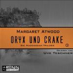 Hörbuch-Review: ORYX UND CRAKE von Margaret Atwood (2017)