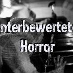 Unterbewertete Horrorfilme und Thriller - Teil 5