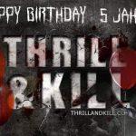 5 Jahre Thrill & Kill….5 Jahre in der Hölle