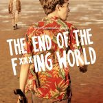 Review: THE END OF THE F***ING WORLD - Season 1 (2017)