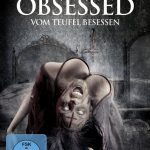 Review: OBSESSED - VOM TEUFEL BESESSEN (2016)