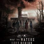 News: WHAT THE WATERS LEFT BEHIND - Trailer