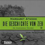 Hörbuch-Review: DIE GESCHICHTE VON ZEB von Margaret Atwood (2017)