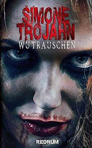 Buch-Review: WUTRAUSCHEN von Simone Trojahn