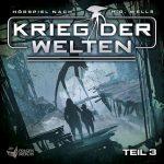 Hörspiel-Review: KRIEG DER WELTEN - TEIL 3 von H.G. Wells