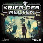 Hörspiel-Review: KRIEG DER WELTEN - TEIL 2 von H.G. Wells (2018)