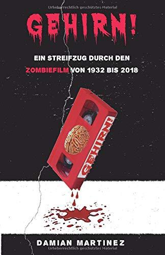 Buch-Review: GEHIRN! – EIN STREIFZUG DURCH DEN ZOMBIEFILM VON 1932 BIS 2018