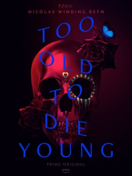 News: TOO OLD TO DIE YOUNG - Serie von Nicolas Winding Refn