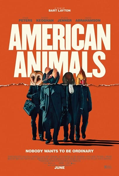 Review: AMERICAN ANIMALS (2019)