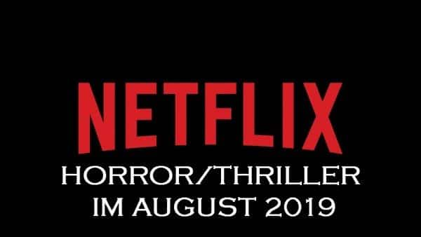 Der Netflix Horror-/Thrillerkalender im August 2019
