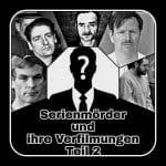 Special: Serienmörder und ihre Verfilmungen Teil 2